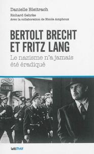 Bertolt Brecht et Fritz Lang : le nazisme n'a jamais été éradiqué : sociologie du cinéma