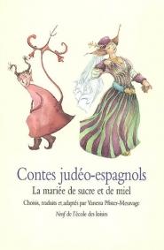 Contes judéo-espagnols : la mariée de sucre et de miel