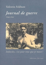 Journal de guerre, 1940-1941 : Imbéciles, c'est pour vous que je meurs !