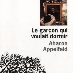 """""""Le garçon qui voulait dormir"""" d'Aharon Appelfeld"""