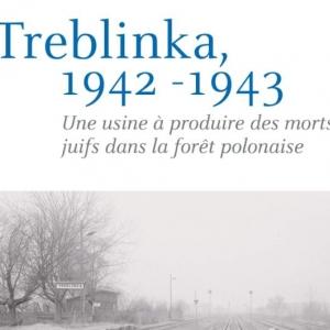 Treblinka, 1942-1943, « le pire du pire »